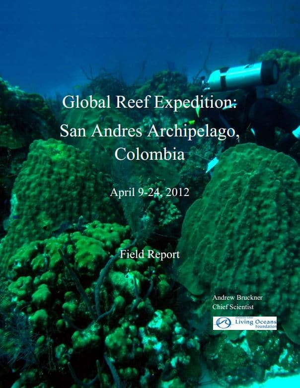 Global Reef Expedition San Andres Archipelago, Colombia  Field Report April 9-24, 2012