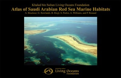 Atlas of Red Sea Marine Habitats from the Khaled bin Sultan Living Oceans Foundation
