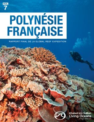 Rapport final pour la Polynésie française de la Global Reef Expedition